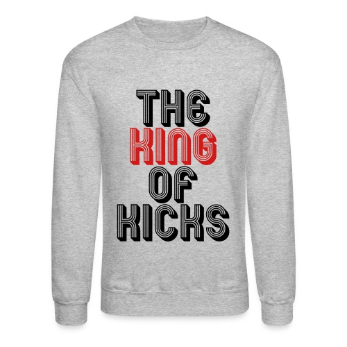 the king of kicks - Crewneck Sweatshirt