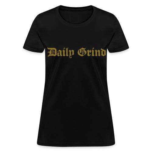 Daily Grind Women's T-Shirts - Women's T-Shirt