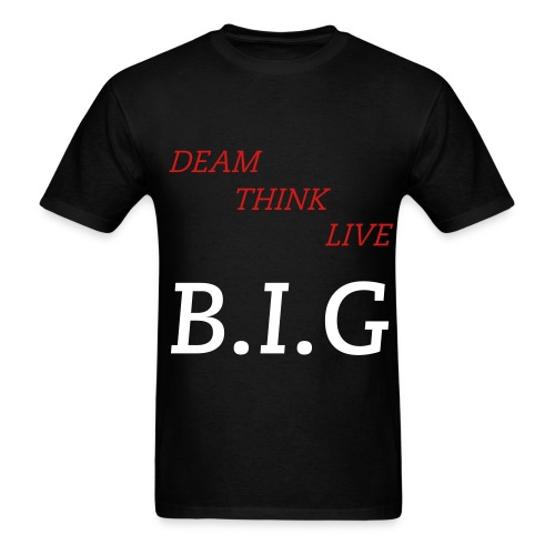 B.I.G DREAM THINK..... - Men's T-Shirt