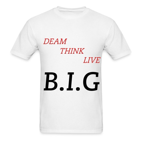 B.I.G DREAM,THINK.... - Men's T-Shirt