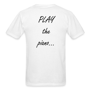 Play the Piano t-shirt - Men's T-Shirt