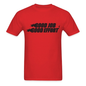 Heat Good Job Good Effort Shirt Red - Men's T-Shirt