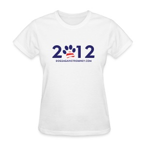 Official Dogs Against Romney 2012 Women's Tee - White - Women's T-Shirt