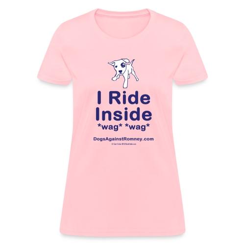 Official Dogs Against Romney I Ride Inside Women's Tee - Women's T-Shirt