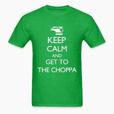 Keep Calm and Get to the Choppa VECTOR T-Shirts