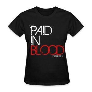 Paid In Blood (womens) - Women's T-Shirt