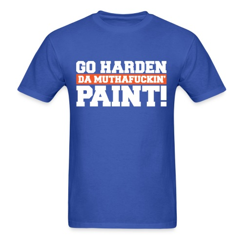 Explict Go Harden Da Muthafuckin Paint - Harden Shirt - Men's T-Shirt