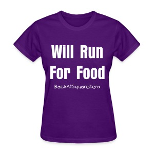 Will Run For Food- Purple & White - Women's T-Shirt