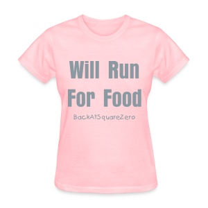 Will Run For Food- Pink &Silver - Women's T-Shirt