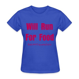 Will Run For Food- Lt. Blue & Pink - Women's T-Shirt
