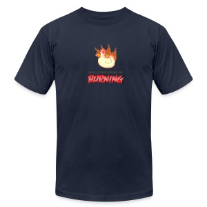 The Chicken Is Burning American Apparel - Men's T-Shirt by American Apparel