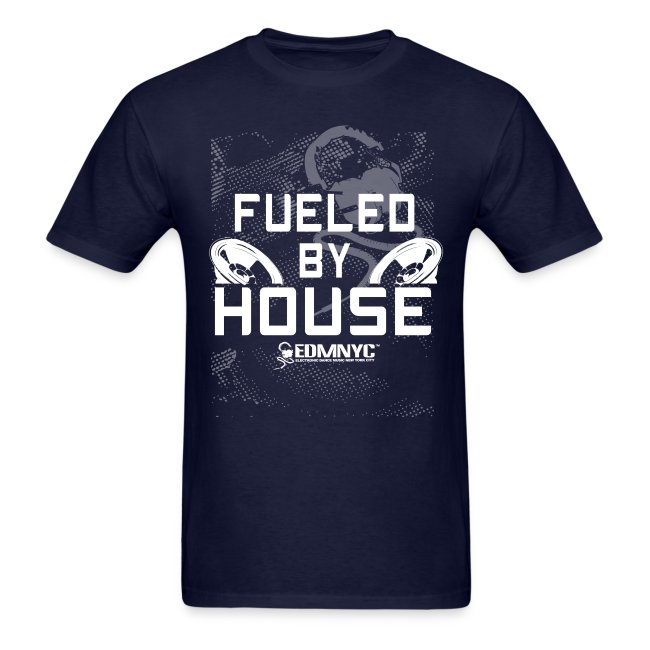 FUELED BY HOUSE