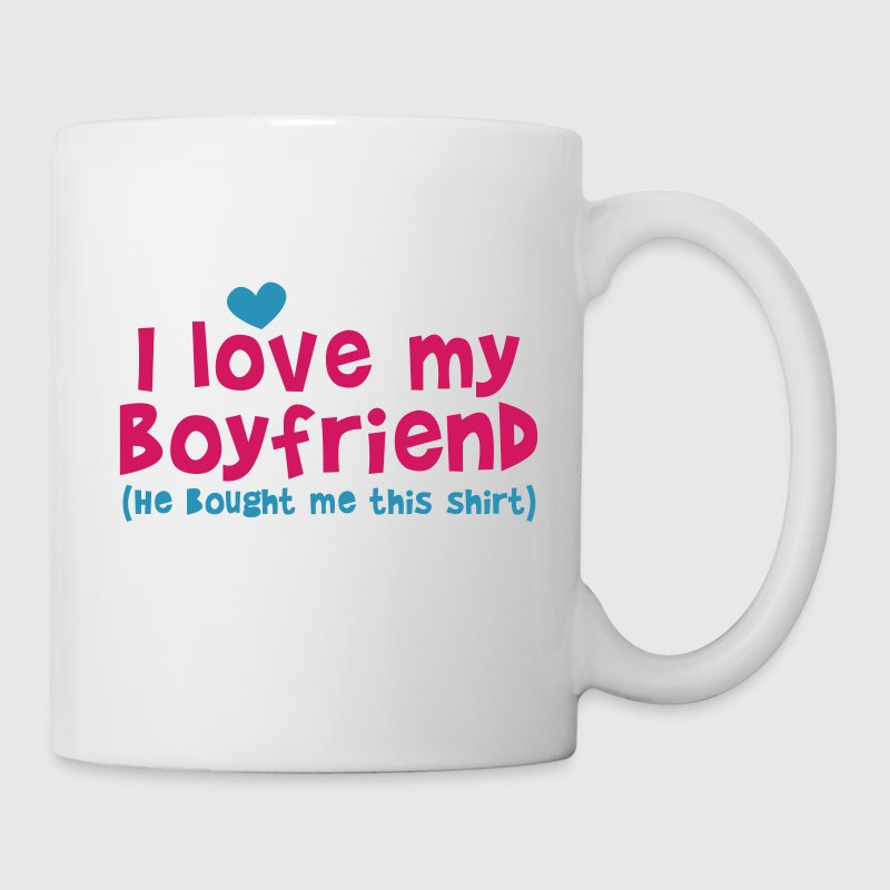I LOVE MY BOYFRIEND (He bought me this SHIRT) New Apparel - Coffee/Tea Mug
