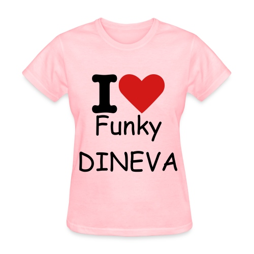 I Love Funky Dineva - Women's T-Shirt