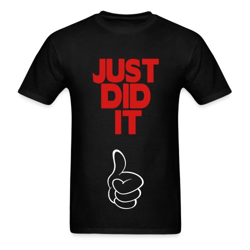 Just Did It T-Shirt - Men's T-Shirt