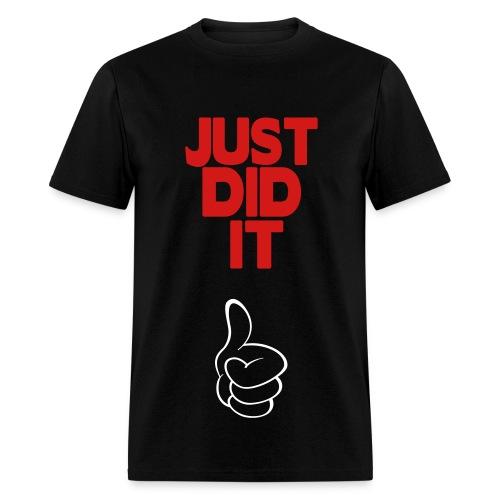 Just Did It T-Shirt - Men's T-Shirt