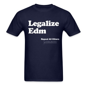 LEGALIZE EDM - Men's T-Shirt