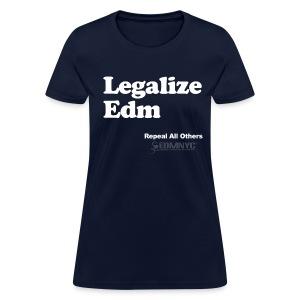 LEGALIZE EDM - Women's T-Shirt