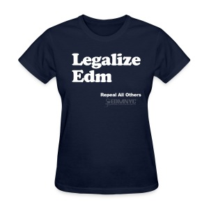 LEGALIZE EDM - Women's T-Shirt