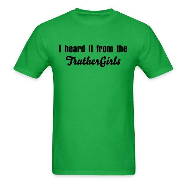 'I heard it from the Truther Girls' T-shirt