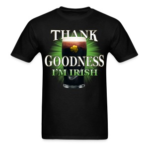 Thank Goodness I'm Irish - Men's T-Shirt