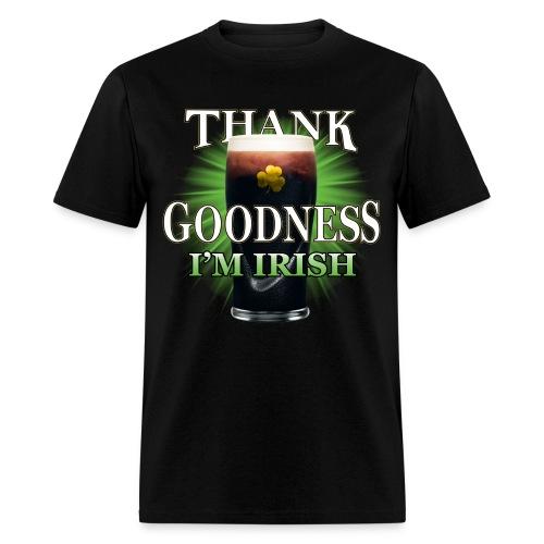 Thank Goodness I'm Irish - Men's T-Shirt