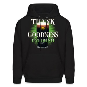 Thank Goodness I'm Irish - Men's Hoodie
