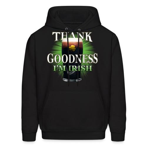 Thank Goodness I'm Irish - Men's Hoodie