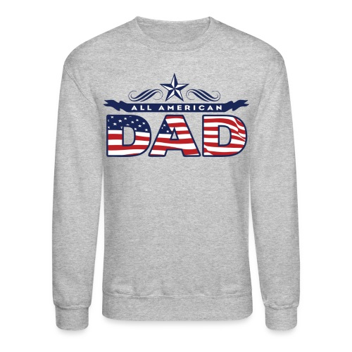 All American DAD - Crewneck Sweatshirt