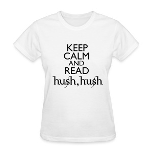 Keep Calm and Read HUSH HUSH  - Women's T-Shirt