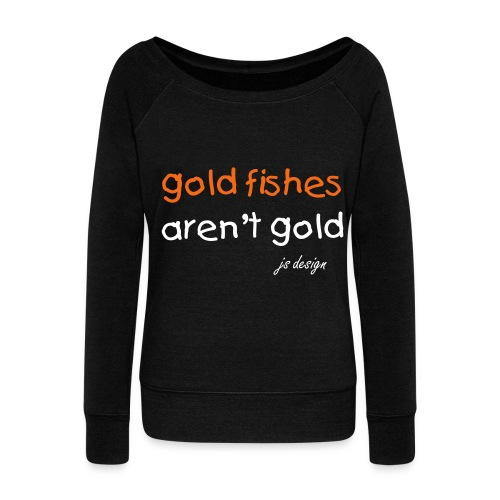 goldfishes. - Women's Wideneck Sweatshirt