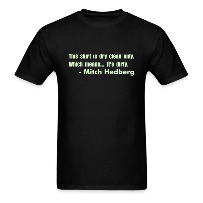 Mitch Hedberg quote shirt - Glow in the dark | Men's T-Shirt