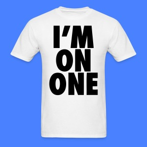 I'm On One T-Shirts - stayflyclothing.com - Men's T-Shirt