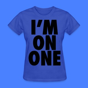 I'm On One Women's T-Shirts - stayflyclothing.com - Women's T-Shirt