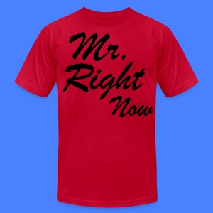 Mr. Right Now T-Shirts - stayflyclothing.com - Men's T-Shirt by American Apparel