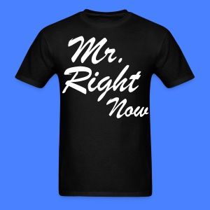 Mr. Right Now T-Shirts - stayflyclothing.com - Men's T-Shirt