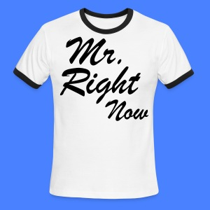 Mr. Right Now T-Shirts - stayflyclothing.com - Men's Ringer T-Shirt