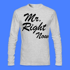 Mr. Right Now Long Sleeve Shirts - stayflyclothing.com - Men's Long Sleeve T-Shirt by Next Level