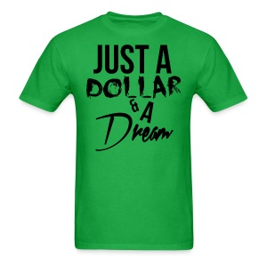 Just A Dollar & A Dream - Men's T-Shirt