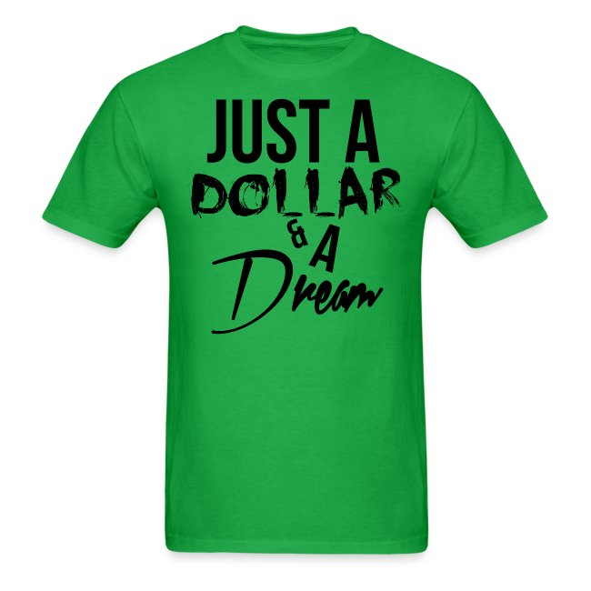 Just A Dollar & A Dream
