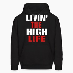 Living The High Life Hoodies
