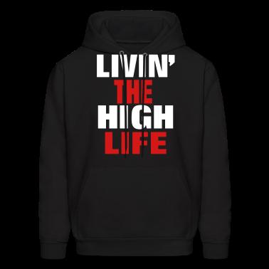 Living The High Life Hoodies