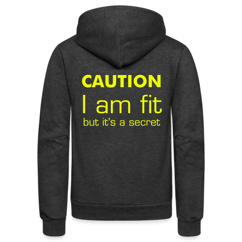 CAUTION I am fit - Unisex Fleece Zip Hoodie