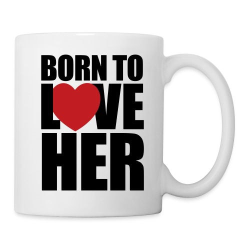 Born To Love Her - Coffee/Tea Mug