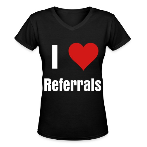 Womens I Love (Heart) Referrals - Women's V-Neck T-Shirt