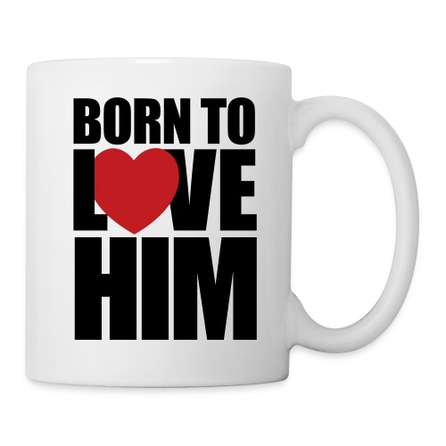 Born To Love Him - Coffee/Tea Mug