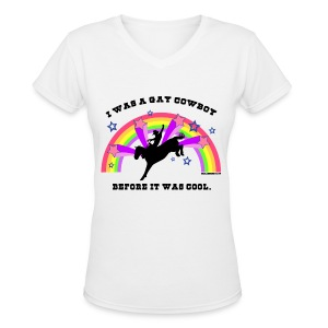 I Was a Gay Cowboy Before It Was Cool T-Shirt (Women's V-Neck) - Women's V-Neck T-Shirt