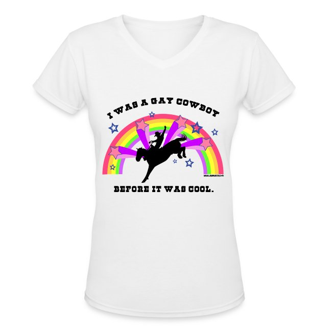 I Was a Gay Cowboy Before It Was Cool T-Shirt (Women's V-Neck)