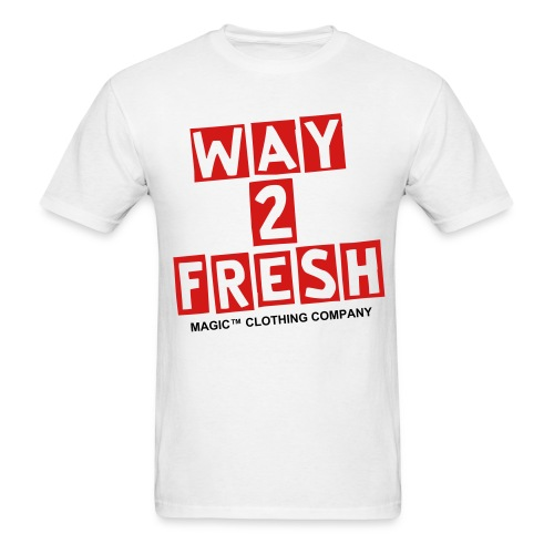 Way 2 Fresh (Red Letters) - Men's T-Shirt
