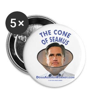 (5-Pack) Official Dogs Against Romney Cone of Seamus Button - Large Buttons